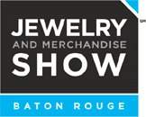 2018 Baton Rouge Jewelry and Merchandise Show